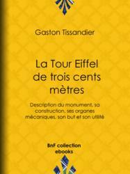 La Tour Eiffel de trois cents mètres