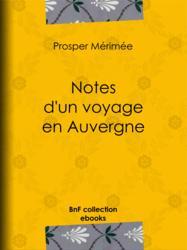 Notes d'un voyage en Auvergne