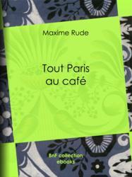 Tout Paris au café