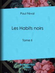 Les Habits noirs - Tome II