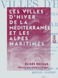 Les Villes d'hiver de la Méditerranée et les Alpes maritimes