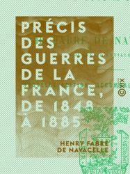 Précis des guerres de la France, de 1848 à 1885