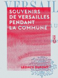 Souvenirs de Versailles pendant la Commune