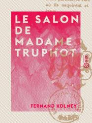 Le Salon de Madame Truphot
