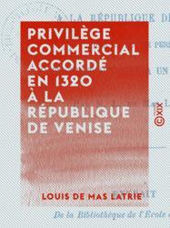 Privilège commercial accordé en 1320 à la République de Venise