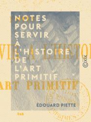 Notes pour servir à l'histoire de l'art primitif