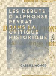 Les Débuts d'Alphonse Peyrat dans la critique historique