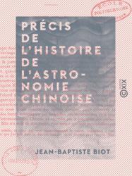 Précis de l'histoire de l'astronomie chinoise