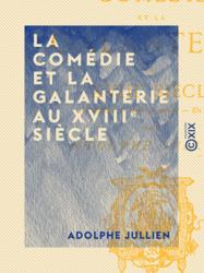 La Comédie et la galanterie au XVIIIe siècle