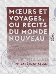 Mœurs et Voyages, ou Récits du monde nouveau