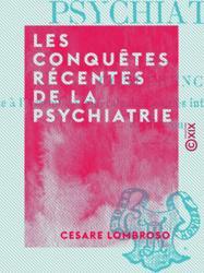 Les Conquêtes récentes de la psychiatrie