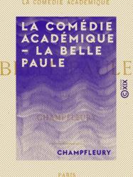 La Comédie académique - La Belle Paule