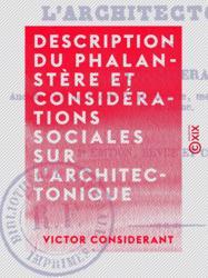 Description du phalanstère et considérations sociales sur l'architectonique