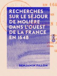 Recherches sur le séjour de Molière dans l'ouest de la France en 1648