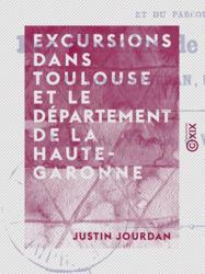 Excursions dans Toulouse et le département de la Haute-Garonne