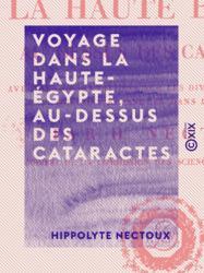 Voyage dans la Haute-Égypte, au-dessus des cataractes