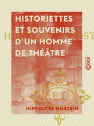 Historiettes et souvenirs d'un homme de théâtre