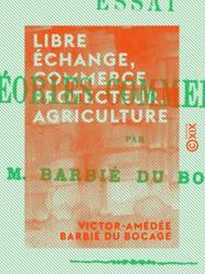 Libre échange, commerce protecteur, agriculture