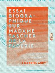Essai biographique sur Madame Tascher de La Pagerie
