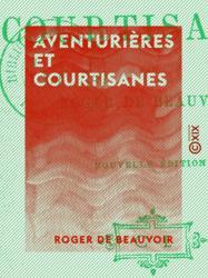 Aventurières et Courtisanes