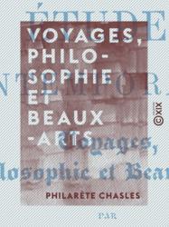 Voyages, philosophie et beaux-arts