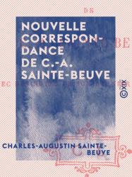 Nouvelle correspondance de C.-A. Sainte-Beuve