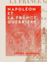 Napoléon et la France guerrière