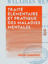 Traité élémentaire et pratique des maladies mentales