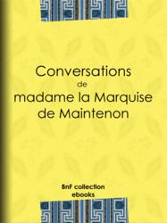 Conversations de madame la Marquise de Maintenon
