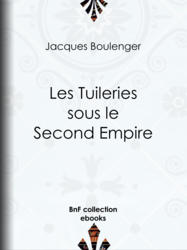 Les Tuileries sous le Second Empire