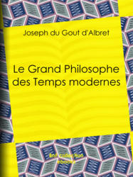 Le Grand Philosophe des Temps modernes