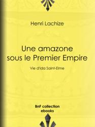 Une Amazone sous le Premier Empire