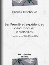 Les Premières Expériences aérostatiques à Versailles