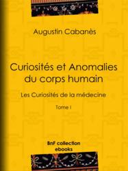Curiosités et Anomalies du corps humain