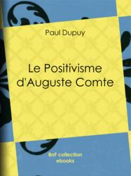Le Positivisme d'Auguste Comte