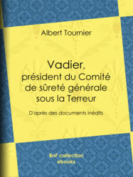 Vadier, président du Comité de sûreté générale sous la Terreur