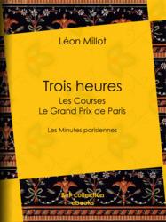 Trois heures - Les Courses, le Grand Prix de Paris