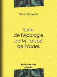 Suite de l'Apologie de M. l'abbé de Prades