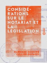 Considérations sur le notariat et la législation