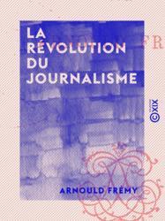 La Révolution du journalisme
