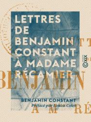 Lettres de Benjamin Constant à Madame Récamier