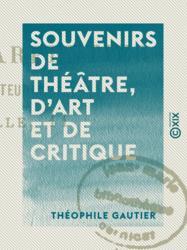Souvenirs de théâtre, d'art et de critique