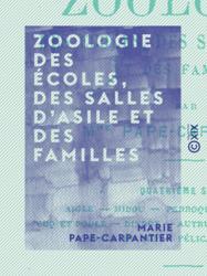 Zoologie des écoles, des salles d'asile et des familles