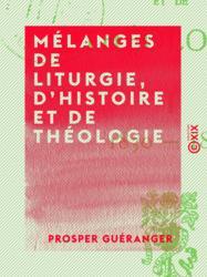 Mélanges de liturgie, d'histoire et de théologie