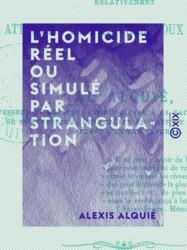 L'Homicide réel ou simulé par strangulation