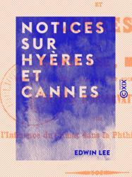 Notices sur Hyères et Cannes