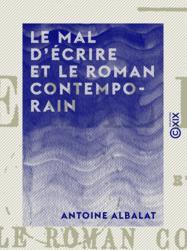 Le Mal d'écrire et le Roman contemporain
