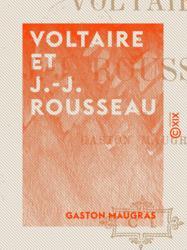 Voltaire et J.-J. Rousseau