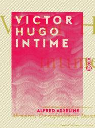Victor Hugo intime