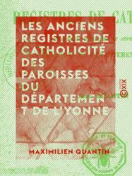 Les Anciens Registres de catholicité des paroisses du département de l'Yonne